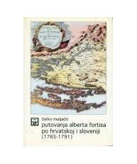 Putovanjja Alberta Fortisa po Hrvatskoj i Sloveniji (1765-1791)