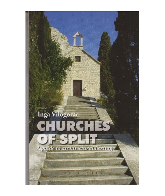 Churches of Split A guide to architectural heritage