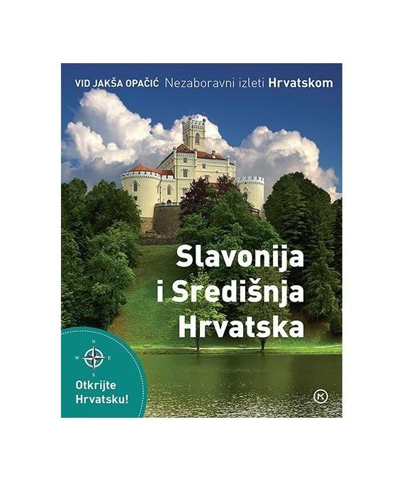 Nezaboravni izleti Hrvatskom – Slavonija i Središnja Hrvatska