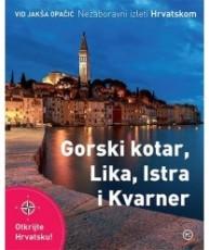 Nezaboravni izleti Hrvatskom - Gorski kotar