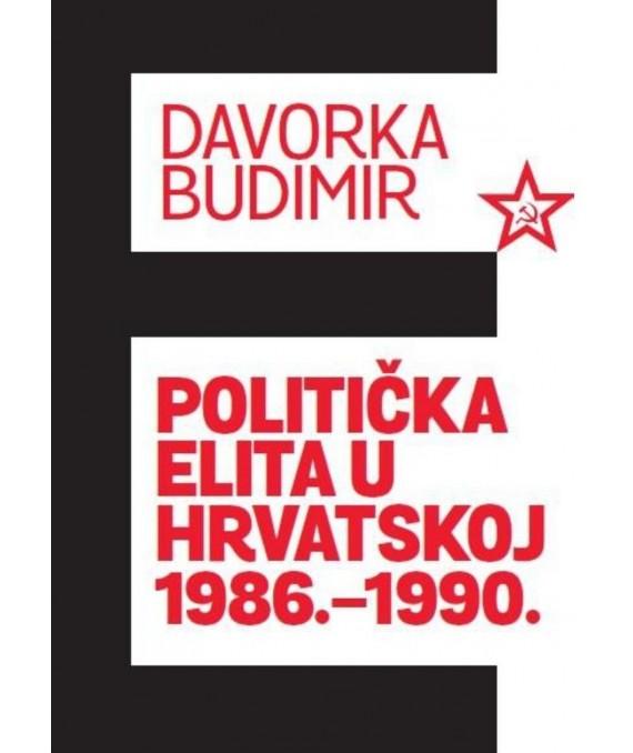 POLITIČKA ELITA U HRVATSKOJ 1986.-1990.