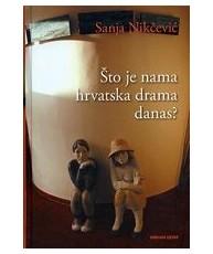 Što je nama hrvatska drama danas?