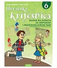 HRVATSKA KRIJESNICA : radna bilježnica za dopunski i individualizirani rad iz hrvatskog jezika za 6. razred
