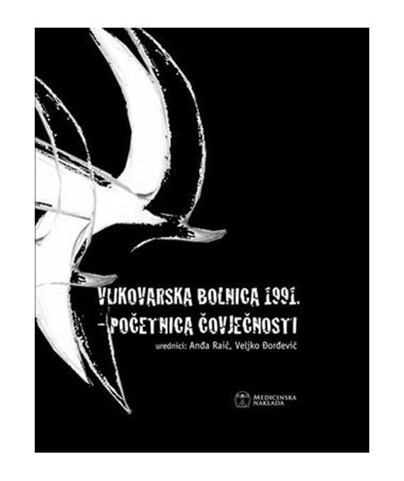 Vukovarska bolnica 1991 - početnica čovječnosti