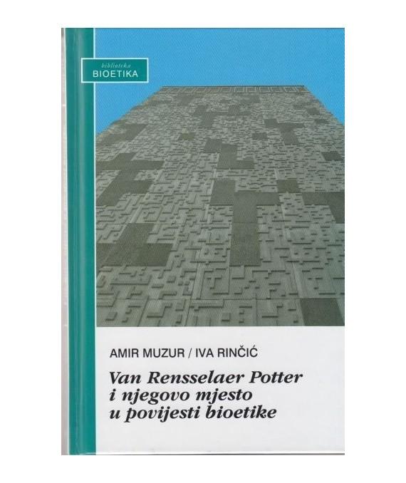 Van Rensselaer Potter i njegovo mjesto u povijesti bioetike