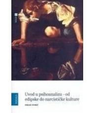 Uvod u psihoanalizu - od edipske do narcističke kulture