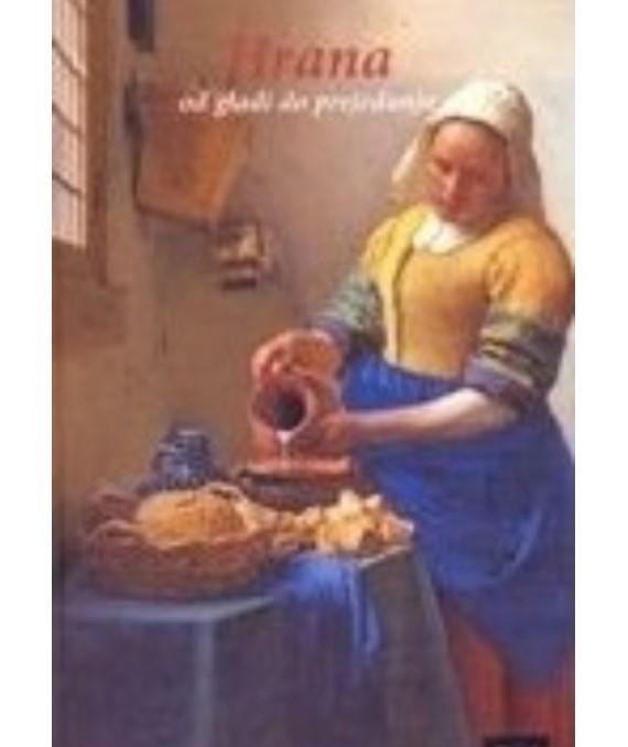 Hrana - od gladi do prejednja