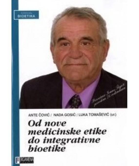 Od nove medicinske etike do integrativne bioetike