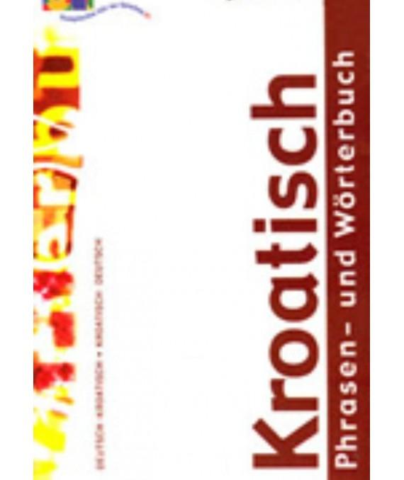 Kroatisch Phrasen - und Wörterbuch