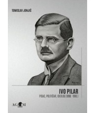 Ivo Pilar - pisac, političar, ideolog (1898. - 1918.)