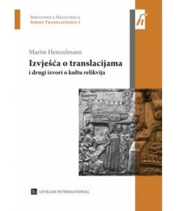 Izvješća o translacijama i drugi izvori o kultu relikvija