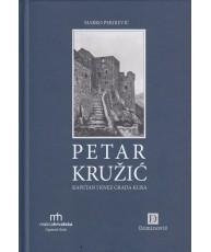 Petar Kružić: Kapetan i knez grada Klisa