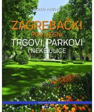 Zagrebački povijesni trgovi, parkovi i neke ulice