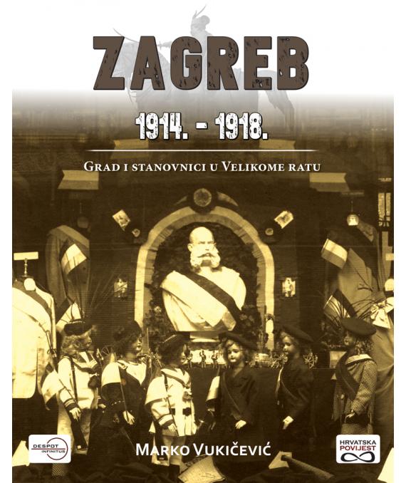 Zagreb 1914. - 1918.