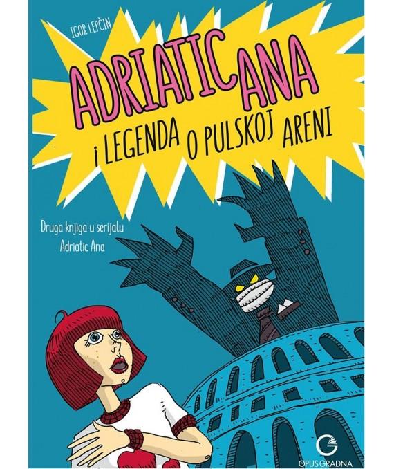 Adriatic Ana i legenda o pulskoj Areni