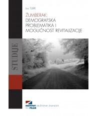 Žumberak: Demografska problematika i mogućnost revitalizacije
