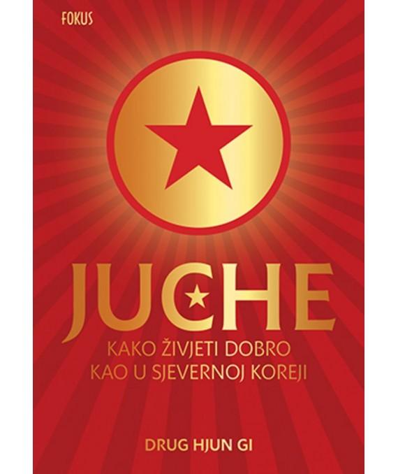 Juche - Kako živjeti dobro kao u Sjevernoj Koreji