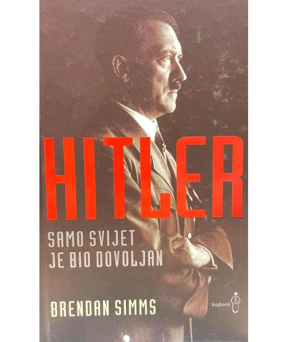 Hitler: Samo svijet je bio dovoljan