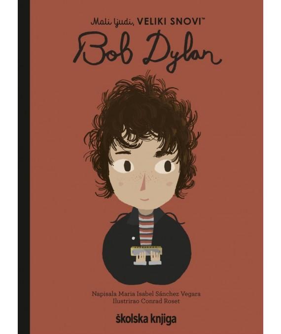 Mali ljudi, veliki snovi: Bob Dylan