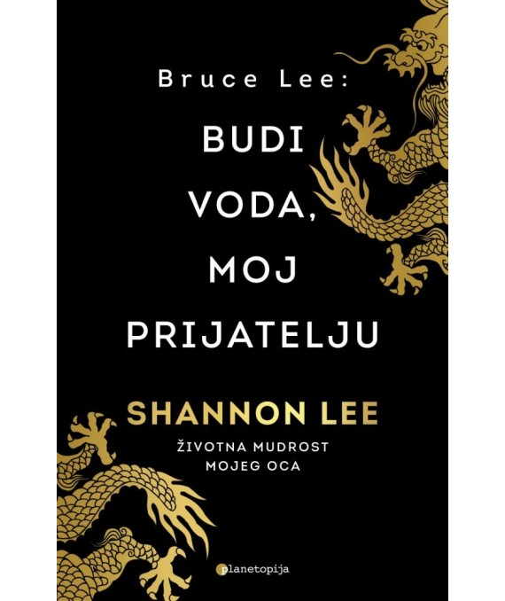 Bruce Lee: Budi voda, moj prijatelju