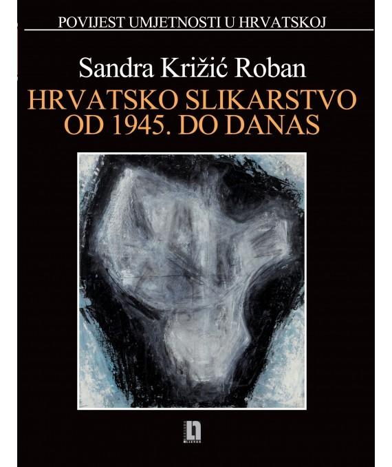 Hrvatsko slikarstvo od 1945. do danas